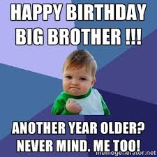 Happy Birthday Big Brother Meme - birthday memes on pinterest ... via Relatably.com