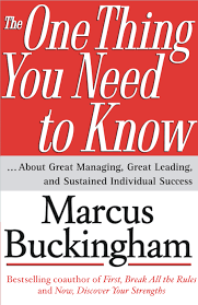 go put your strengths to work book by marcus buckingham the one thing you need to know