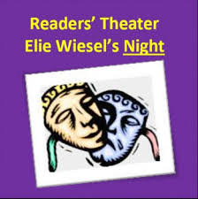 readers theater for elie wiesel s night theatre scripts  readers theater for elie wiesel s night