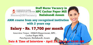 nurses job vacancy staff nurse vacancy in hpc cachar paper mill hindustan paper corporation hpc cachar paper mill hailakandi assam has invited application for recruitment of the staff nurse by walk in interview