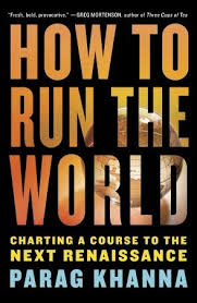 How To Run The World Charting A Course To The Next