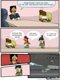 Total Drama Boardroom by thesxcking - Meme Center via Relatably.com