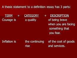 extended definition essay an extended definition essay an a thesis statement to a definition essay has 3 parts term category description term