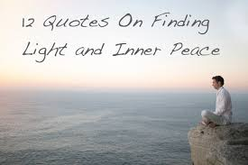 40 Quotes On Finding Light Inner Peace The Stillness Project Amazing Stillness Quotes