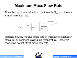 maximum mass flow rate since the maximum velocity at the throat is nma 1