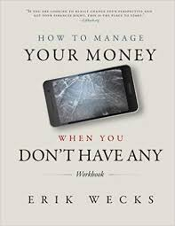 How To Manage Your Money When You Dont Have Any Workbook Erik