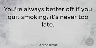 Image result for it's never too late to quit smoking pics