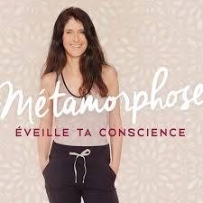 Métamorphose, éveille ta conscience !