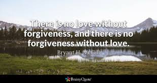 Love And Forgiveness Quotes Cool Forgiveness Quotes BrainyQuote