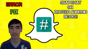 Use Fix How To Rooted Error Android Snapchat Devices On A7gPa
