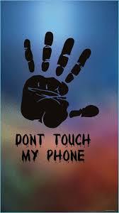 Dont Touch My Phone Wallpaper - EnWallpaper