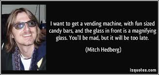Mitch Hedberg Vending Machine