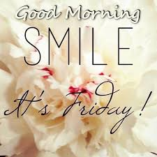Good Morning Fashion Quotes Best Of Good Morning Smile Its Friday Friday Greetings Pinterest