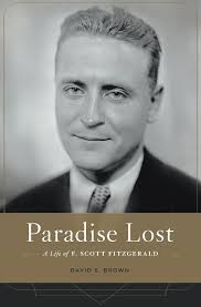paradise lost a life of f scott fitzgerald professor david s paradise lost a life of f scott fitzgerald professor david s brown 9780674504820 com books