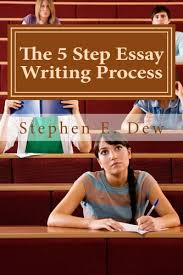 com the step essay writing process english essay  the 5 step essay writing process english essay writing skills for esl students academic