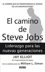Resumen Del Libro El Camino De Steve Jobs De Jay Elliot