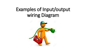 examples of input output wiring diagram examples of input output wiring diagram
