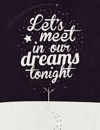 Meet You In My Dreams Quotes Best of Let's Meet In Our Dreams Tonight On Island Quotes Sweet Dream