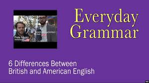 Pronunciation differences between british english and american english. Six Differences Between British And American English