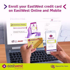 Different types of cards for different type of needs. Eastwest Bank Enroll Your Eastwest Credit Card On Eastwest Online And Mobile Facebook