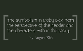 The Symbolism in Moby Dick from the Perspective of the Reader and the  Characters with in the story. by alexis Kirk on Prezi Next