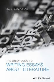 the guide to writing essays about literature paul the guide to writing essays about literature ehep003057 cover image