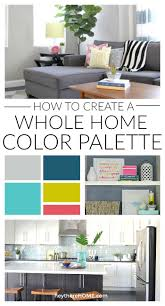 Small Picture How to Create a Whole Home Color Palette