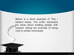 I Believe Essays Examples