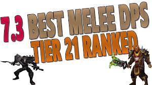 7 3 7 3 2 Best Melee Dps Class Top Dps Rankings Tier 21 Ranked 7 3 5 Melee Raid Tier List