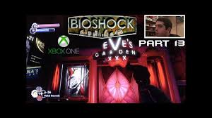let s play bioshock remastered for xbox one part 13 eve s garden x