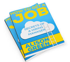 how to get a job secrets of a hiring manager ask a manager how to get a job secrets of a hiring manager