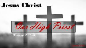Jesus Christ Our High Priest - Faithlife Sermons