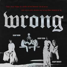 A Mo Bb Aap Mob A New Music Aap Mob Wrong Ft Aap Rocky Aap Ferg