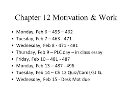chapter motivation work monday feb tuesday  chapter 12 motivation work monday feb 6 455 462 tuesday feb