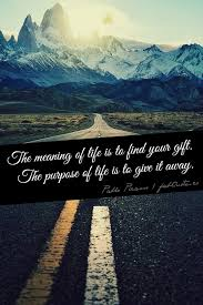 Purpose Of Life Quotes Classy Pablo Picasso The Purpose Of Life Quote