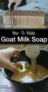 100 goat milk recipes goat milk soap homemade how to make goat milk soap the products we use on our body should be