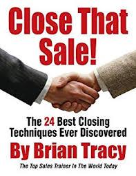 Amazon Com Close That Sale The 24 Best Sales Closing Techniques