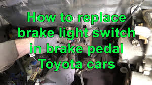 2002 Toyota Corolla Brake Light Switch How To Replace Brake Light Switch In Brake Pedal Toyota Cars