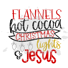 Christmas begins with christ nativity ll060 d svg cutting. Christmas Svg Flannels Hot Cocoa Christmas Lights Jesus Svg Scarlett Rose Designs