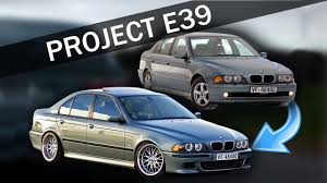 BMW 3 Series what is the cheapest bmw : PROJECT E39 - The transformation of my BMW - YouTube