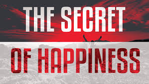 words short essay on the secret of happiness secret of happiness