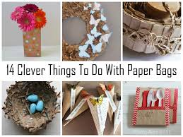 Easy Things To Make Clever Things To Do With Paper Bags