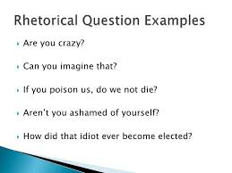 rhetorical questions in essays co rhetorical questions in essays