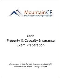 Choose the course that prepares you enough to ensure you'll pass both. Utah Property Casualty Insurance Exam Preparation Book Interactive Online Course Test Prep Essentials That Have Helped Thousands Pass The P C Exam Mountain Ce Amazon Com Books