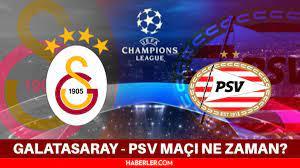Galatasaray - PSV maçı ne zaman? PSV - Galatasaray maçı ne zaman?  Galatasaray'ın Şampiyonlar Ligi 2. Ön Eleme Turu maçı ne zaman? - Haberler