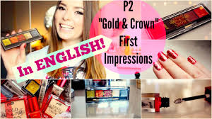 german makeup first impressions p2 cosmetics gold crown you