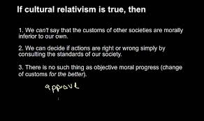 b cultural relativism argument for and against