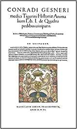 Historia Animalium. Liber I de Quadrupedibus viviparis De Alce - De Mure  agresti maiore . Liber II de Quadrupedibus oviparis. 2 Bände: Amazon.es:  Gesner, Conrad: Libros