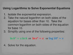 take the natural logarithm on both sides of the equation for bases other than 10 take the common logarithm on both sides of the equation for base 10