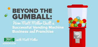 Vending Machine Franchise Income Gorgeous SPI 48 Beyond The Gumball How Matt Miller Built A Successful